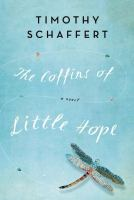 The Coffins of Little Hope, by Timothy Schaffert