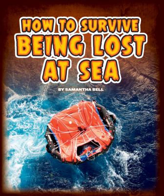 cover of How to Survive Being Lost at Sea