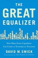 The Great Equalizer : How Main Street Capitalism Can Create An Economy For Everyone by Smick, David M. © 2017 (Added: 2/9/17)