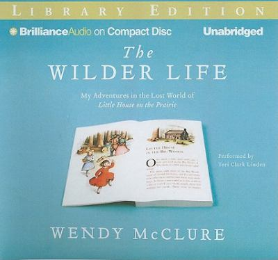 Details about The Wilder Life: My Adventures in the Lost World of Little House on the Prairie Library Edition.