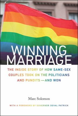 cover of Winning Marriage: The Inside Story of How Same-sex Couples Took on the Politicians and Pundits and Won