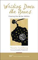 Writing Down The Bones : Freeing The Writer Within by Goldberg, Natalie © 2016 (Added: 10/15/18)