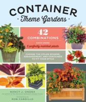 Container Theme Gardens : 42 Combinations, Each Using 5 Perfectly Matched Plants by Ondra, Nancy J. © 2016 (Added: 5/9/16)