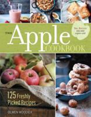 cover of The apple cookbook : 125 freshly picked recipes