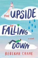 The Upside Of Falling Down by Crane, Rebekah © 2018 (Added: 5/31/18)