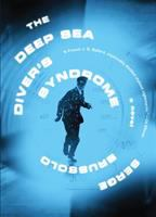 The Deep Sea Diver's Syndrome : A Novel by Brussolo, Serge © 2016 (Added: 1/28/16)