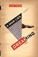 A Man Lies Dreaming : A Novel by Tidhar, Lavie © 2016 (Added: 5/18/16)