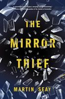 The Mirror Thief : A Novel by Seay, Martin © 2016 (Added: 5/10/16)