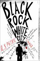 Black Rock White City : A Novel by Patriâc, A. S. © 2017 (Added: 9/7/17)