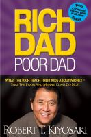 Rich Dad, Poor Dad : What The Rich Teach Their Kids About Money-- That The Poor And Middle Class Do Not! by Kiyosaki, Robert T. © 2011 (Added: 6/27/16)