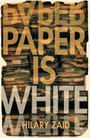 Paper Is White by Zaid, Hilary © 2018 (Added: 5/10/18)