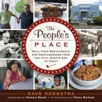 The People's Place : Soul Food Restaurants And Reminiscences From The Civil Rights Era To Today by Hoekstra, Dave © 2015 (Added: 4/27/16)
