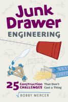 Junk drawer engineering : 25 construction challenges that don't cost a thing