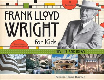 cover of Frank Lloyd Wright for Kids: His Life and Ideas