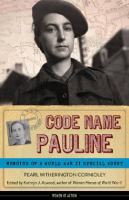 Code Name Pauline: Memoirs of a WWII Special Agent