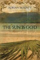 Book cover: The Sun Is God by Adrian McKinty