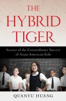 Book cover: The Hybrid Tiger: Secrets of the Extraordinary Success of Asian-American Kids
