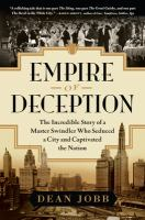 Empire Of Deception : The Incredible Story Of A Master Swindler Who Seduced A City And Captivated The Nation by Jobb, Dean © 2015 (Added: 7/20/15)