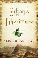 Orhan's Inheritance : A Novel by Ohanesian, Aline © 2015 (Added: 8/12/15)
