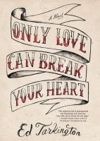 Only Love Can Break Your Heart : A Novel by Tarkington, Ed © 2016 (Added: 1/27/16)