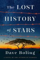 The Lost History Of Stars : A Novel by Boling, Dave © 2017 (Added: 6/8/17)