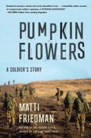 Pumpkinflowers : A Soldier's Story by Friedman, Matti © 2016 (Added: 6/23/16)