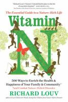 Vitamin N : The Essential Guide To A Nature-rich Life by Louv, Richard © 2016 (Added: 4/21/16)