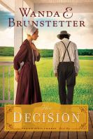 The Decision by Brunstetter, Wanda E. © 2015 (Added: 4/3/15)