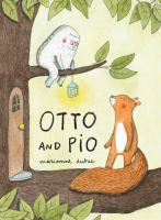 Otto+and+pio by Dubuc, Marianne © 2019 (Added: 4/4/19)