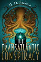 The Transatlantic Conspiracy by Falksen, G. D. (Geoffrey D.) © 2016 (Added: 9/1/16)