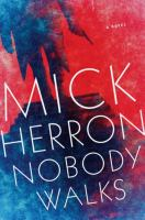 Nobody Walks by Herron, Mick © 2014 (Added: 4/23/15)