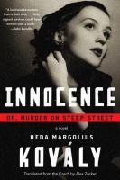 Innocence ; Or, Murder On Steep Street by Kovaly, Heda © 2015 (Added: 7/17/15)