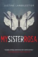 My Sister Rosa by Larbalestier, Justine © 2016 (Added: 9/6/17)