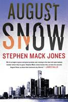 August Snow by Jones, Stephen Mack © 2017 (Added: 2/15/17)