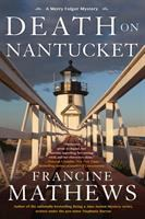 Death On Nantucket : A Merry Folger Mystery by Mathews, Francine © 2017 (Added: 6/13/17)