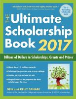 The Ultimate Scholarship Book 2017 : Billions Of Dollars In Scholarships, Grants And Prizes by Tanabe, Gen S. © 2016 (Added: 6/28/16)