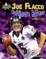 Joe Flacco and the Baltimore Ravens Super Bowl XLVII