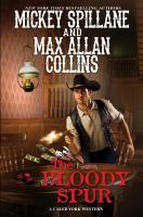 The Bloody Spur : A Caleb York Western by Spillane, Mickey © 2018 (Added: 4/12/18)