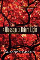 A Blossom Of Bright Light by Chazin, Suzanne © 2015 (Added: 2/9/16)