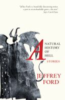A Natural History Of Hell : Stories by Ford, Jeffrey © 2016 (Added: 12/6/16)