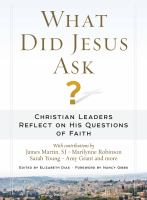 What Did Jesus Ask? : Christian Leaders Reflect On His Questions Of Faith by Dias, Elizabeth, editor © 2015 (Added: 5/9/16)