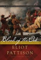 Blood Of The Oak : A Novel by Pattison, Eliot © 2016 (Added: 5/18/16)