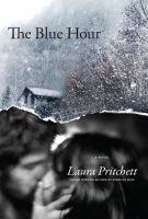 The Blue Hour : A Novel by Pritchett, Laura © 2017 (Added: 2/14/17)