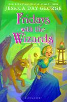Fridays+with+the+wizards by George, Jessica Day © 2016 (Added: 6/22/17)