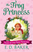 The+frog+princess by Baker, E. D. © 2014 (Added: 3/27/18)