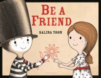 Be+a+friend by Yoon, Salina © 2016 (Added: 2/5/16)