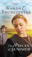 The Pieces Of Summer by Brunstetter, Wanda E. &copy; 2013 (Added: 5/2/13)