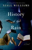 The History of Rain by Niall Williams