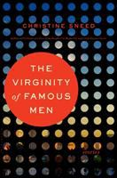 The Virginity Of Famous Men : Stories by Sneed, Christine © 2016 (Added: 9/26/16)