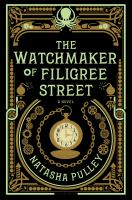 The Watchmaker Of Filigree Street by Pulley, Natasha © 2015 (Added: 7/15/15)